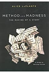 [(Method and Madness : The Making of a Story)] [By (author) Alice LaPlante] published on (March, 2009) Paperback