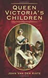 Front cover for the book Queen Victoria's Children by John Van der Kiste
