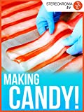 we made this movie - Making Candy