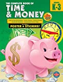 The Complete Book of Time and Money, Grades K-3, Carson-Dellosa Publishing Staff, 076968565X