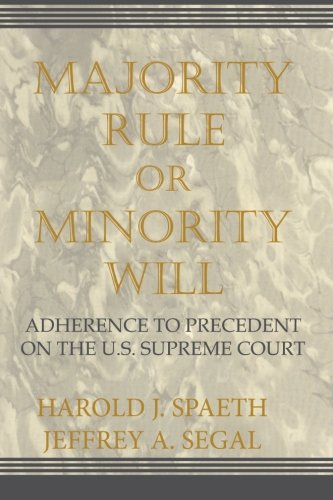 Majority Rule or Minority Will: Adherence to Precedent on the U.S. Supreme Court