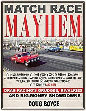 Match Race Mayhem: Drag Racing's Grudges, Rivalries and Big-Money Showdowns