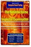"""By Patrick J. Shepherd P.E. The National Home Inspector Examination """"How to Pass on Your First Try"""": A must have for Contractors"""
