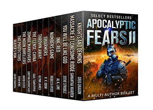 Apocalyptic Fears II: Select Novels and Novellas: A Multi-Author Box Set by [Dragon, Greg, Warren, Samantha, Stroble, Steve, Line, Al K., Rode, Rebecca, Doon, R. V., James, Glynn, Tanpepper, Saul, Estes, David, Ryan King,  Carmichael, Griffin]