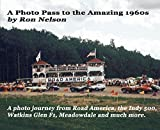 A Photo Pass to the Amazing 1960s: A photo journey