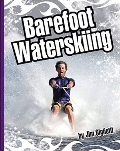 Barefoot Waterskiing (Extreme Sports (Child's World))