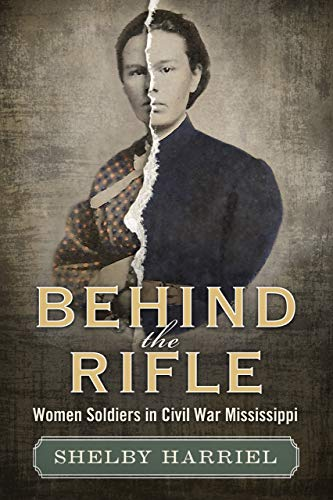 Behind the Rifle: Women Soldiers in Civil War Mississippi (Best Selling Rifles In America)