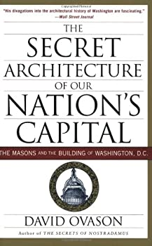 The Secret Architecture of Our Nation's Capital: The Masons and the Building of Washington, D.C. 0060953683 Book Cover