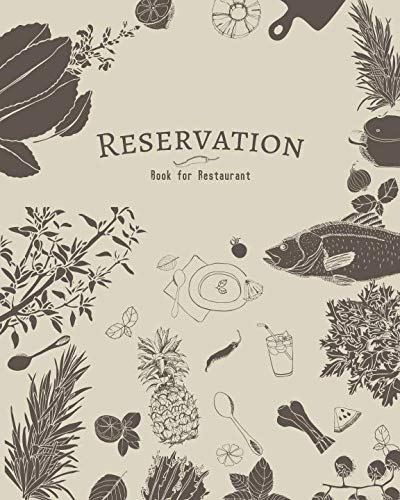 Reservation Book for Restaurant: Table Reserved Making Appointments, Table Booking or Reservations Sheets for Restaurants Business   Recording Detail Date, Time, #PPL, Name, Phone, Notes