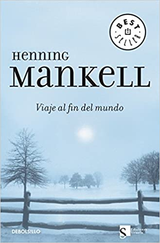 Amazon.com: Viaje al fin del mundo (Spanish Edition) (9788483462799): Henning Mankell: Books