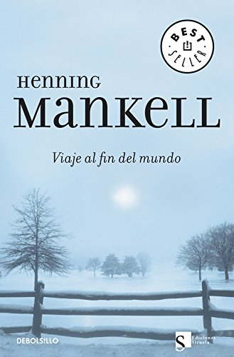 Viaje al fin del mundo (BEST SELLER) Tapa blanda – 13 mar 2007 Henning Mankell DEBOLSILLO 8483462796 Action & Adventure