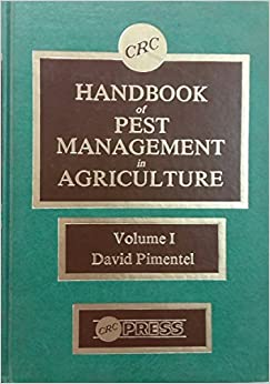 Handbook of Pest Management in Agriculture: Hdbk of Pest Mgmt in Agriculture: 1 9780849338410 Higher Education Textbooks at amazon