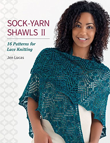 - Sock-Yarn Shawls II: 16 Patterns for Lace Knitting