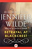 Front cover for the book Betrayal at Blackcrest by Jennifer Wilde