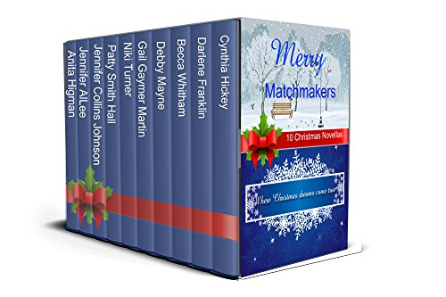 Merry Matchmakers: 10 Christmas Novellas (A Merry Matchmaker Novella) by [Hickey, Cynthia, Franklin, Darlene, Mayne, Debby, Whitham, Becca, Martin, Gail Gaymer, Johnson, Jennifer Collins, Turner, Niki, Hall, Patty Smith, AlLee, Jennifer, Higman, Anita]