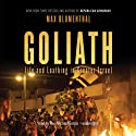 Goliath: Life and Loathing in Greater Israel Audiobook by Max Blumenthal Narrated by Paul Michael Garcia