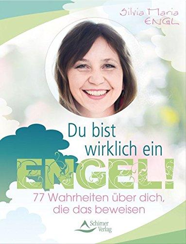 Du bist wirklich ein Engel!: 77 Wahrheiten über dich, die das beweisen