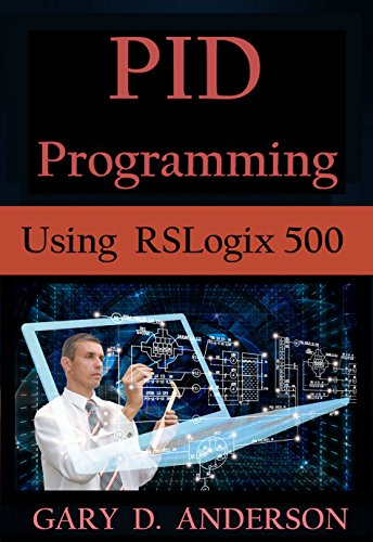 Pid Programming Using Rslogix 500 Gary Anderson Ebook Amazon