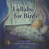 Lullaby for Birds, Sarah Jo Willey, 1477281347