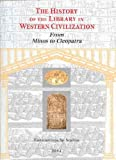 The History of the Library in Western Civilization, Staikos, K., 906194239X
