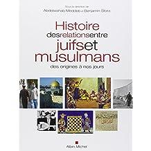 Histoire des relations entre juifs et musulmans: des origines à nos jours