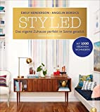 Wohnung einrichten: Styled. Das eigene Zuhause perfekt in Szene gesetzt. Das ultimative Wohnbuch. Mit Style wohnen. Wohnideen, um mit vorhandenen Wohngegenständen stylish und schön zu wohnen.