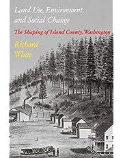 Land Use, Environment, and Social Change: The Shaping of Island County, Washington