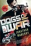 Dogs of War: A Joe Ledger Novel