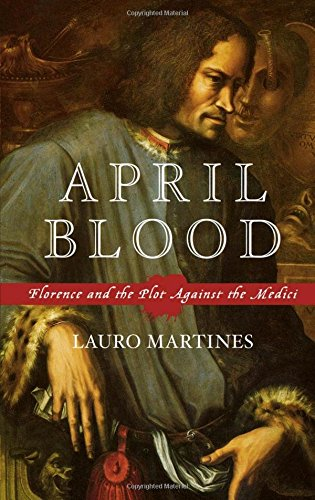 april-blood-florence-and-the-plot-against-the-medici