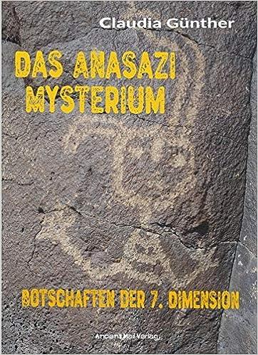 Das Anasazi Mysterium: Botschaften der 7. Dimension