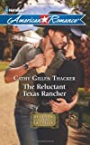 The Reluctant Texas Rancher, Cathy Gillen Thacker, 0373753985