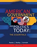 American Government and Politics Today : Essentials 2013 - 2014 Edition, Bardes, Barbara A. and Shelley, Mack C., 1133604374