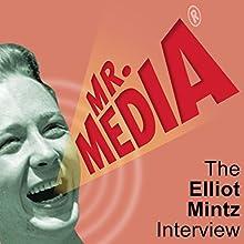 The Elliot Mintz Interview Radio/TV Program by Bob Andelman Narrated by Bob Andelman, Elliot Mintz