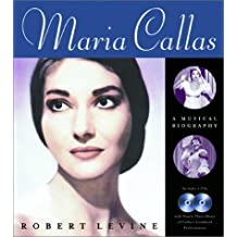 Maria Callas: A Musical Biography by Robert Levine (2003-11-20)