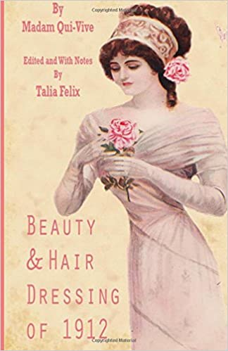 1900-1910 Edwardian Makeup and Beauty Products  1912 Beauty and Hair Dressing of  1912 $6.99 AT vintagedancer.com