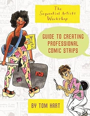 The Sequential Artists Workshop Guide to Creating Professional Comic Strips - Sequential Art