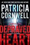 Depraved Heart: A Scarpetta Novel (Kay Scarpetta Book 23)