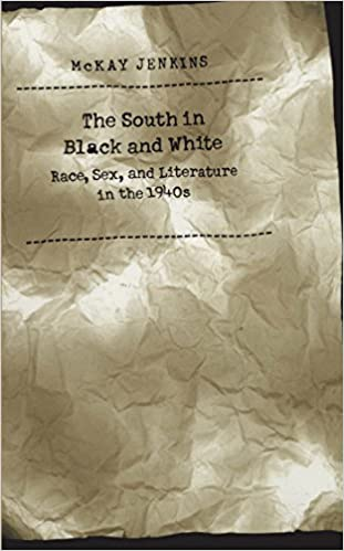 The South in Black and White: Race, Sex, and Literature in