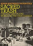 Sacred Trash: The Lost and Found World of the Cairo Geniza (Jewish Encounters Series)