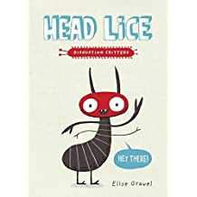 Head Lice: The Disgusting Critters Series