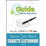Guide de la cigarette électronique (French Edition)