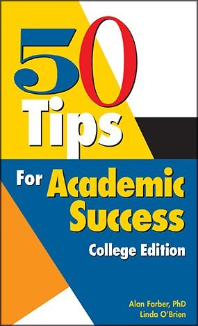 50 Tips for Academic Success: College Edition