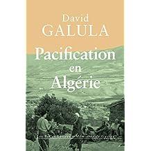 Pacification en Algérie: 1956-1958 (Mémoires de guerre) (French Edition)