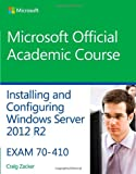 70-410 Installing and Configuring Windows Server 2012 R2 (Microsoft Official Academic Course)