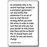 As somebody who, in my second marriage, i... - Elizabeth Gilbert - quotes fridge magnet, White