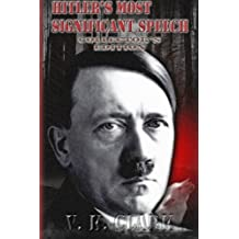 Hitler's Most Significant Speech: Collector's Edition (Limited Collector's Edition) (Volume 1)
