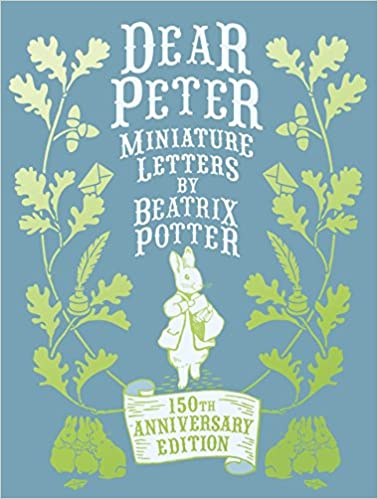 Dear Peter: Miniature Letters by Beatrix Potter Anniversary Edition ...