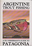 Argentine Trout Fishing, William C. Leitch, 1878175076