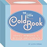 The Little Cold Book: Advice, Remedies & Bedside Amusements