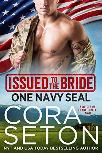 Issued to the Bride One Navy SEAL (Brides of Chance Creek Book 1) by [Seton, Cora]